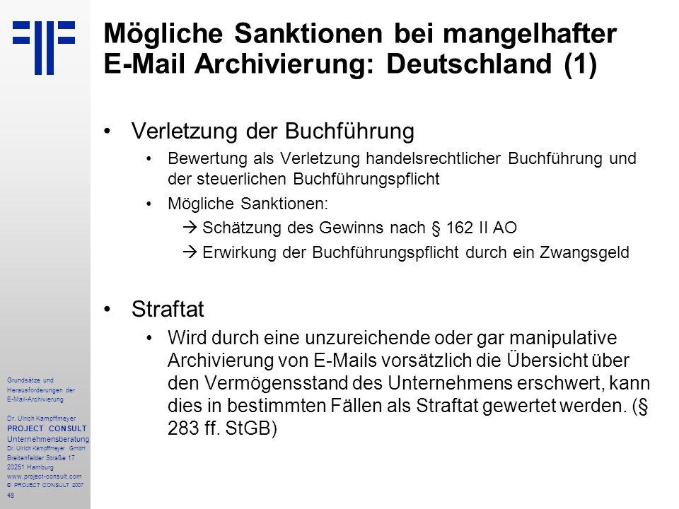 48 Grundsätze und Herausforderungen der E-Mail-Archivierung Dr. Ulrich Kampffmeyer PROJECT CONSULT Unternehmensberatung Dr. Ulrich Kampffmeyer GmbH Br