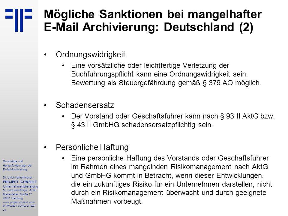 49 Grundsätze und Herausforderungen der E-Mail-Archivierung Dr. Ulrich Kampffmeyer PROJECT CONSULT Unternehmensberatung Dr. Ulrich Kampffmeyer GmbH Br