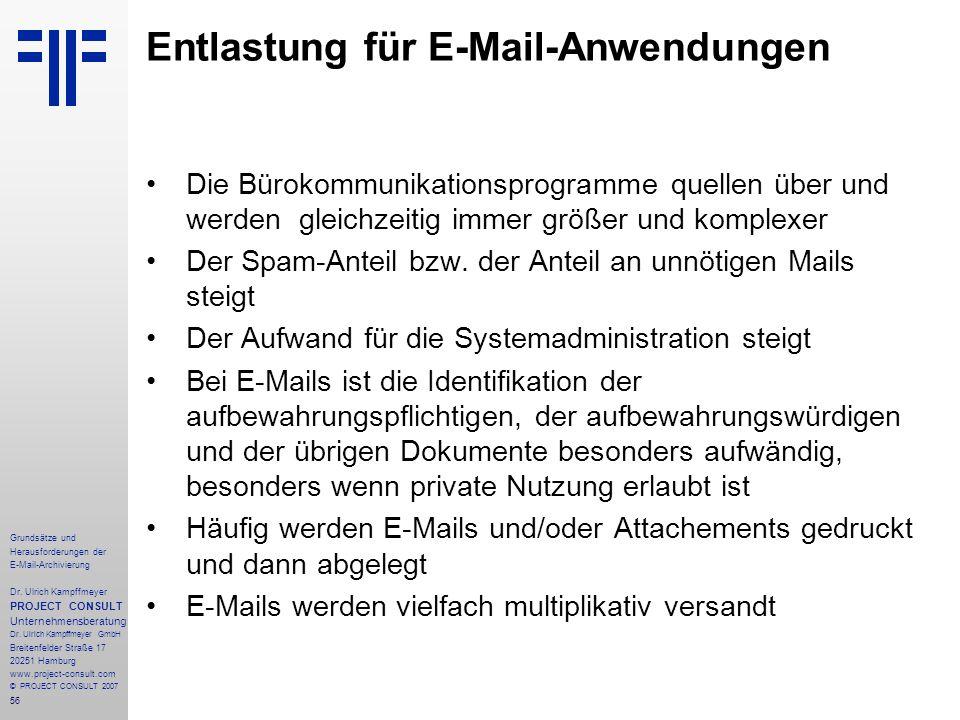 56 Grundsätze und Herausforderungen der E-Mail-Archivierung Dr. Ulrich Kampffmeyer PROJECT CONSULT Unternehmensberatung Dr. Ulrich Kampffmeyer GmbH Br