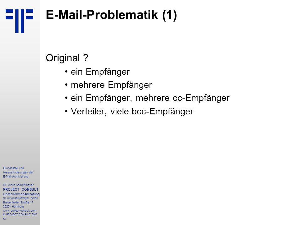 57 Grundsätze und Herausforderungen der E-Mail-Archivierung Dr. Ulrich Kampffmeyer PROJECT CONSULT Unternehmensberatung Dr. Ulrich Kampffmeyer GmbH Br