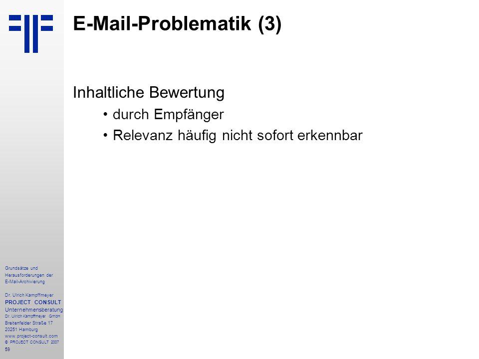 59 Grundsätze und Herausforderungen der E-Mail-Archivierung Dr. Ulrich Kampffmeyer PROJECT CONSULT Unternehmensberatung Dr. Ulrich Kampffmeyer GmbH Br