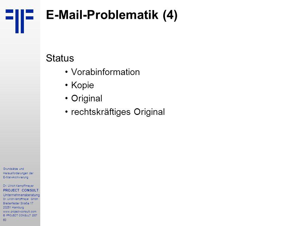 60 Grundsätze und Herausforderungen der E-Mail-Archivierung Dr. Ulrich Kampffmeyer PROJECT CONSULT Unternehmensberatung Dr. Ulrich Kampffmeyer GmbH Br