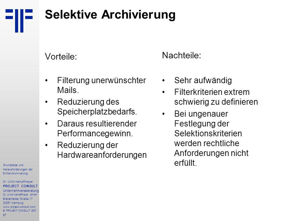 87 Grundsätze und Herausforderungen der E-Mail-Archivierung Dr. Ulrich Kampffmeyer PROJECT CONSULT Unternehmensberatung Dr. Ulrich Kampffmeyer GmbH Br