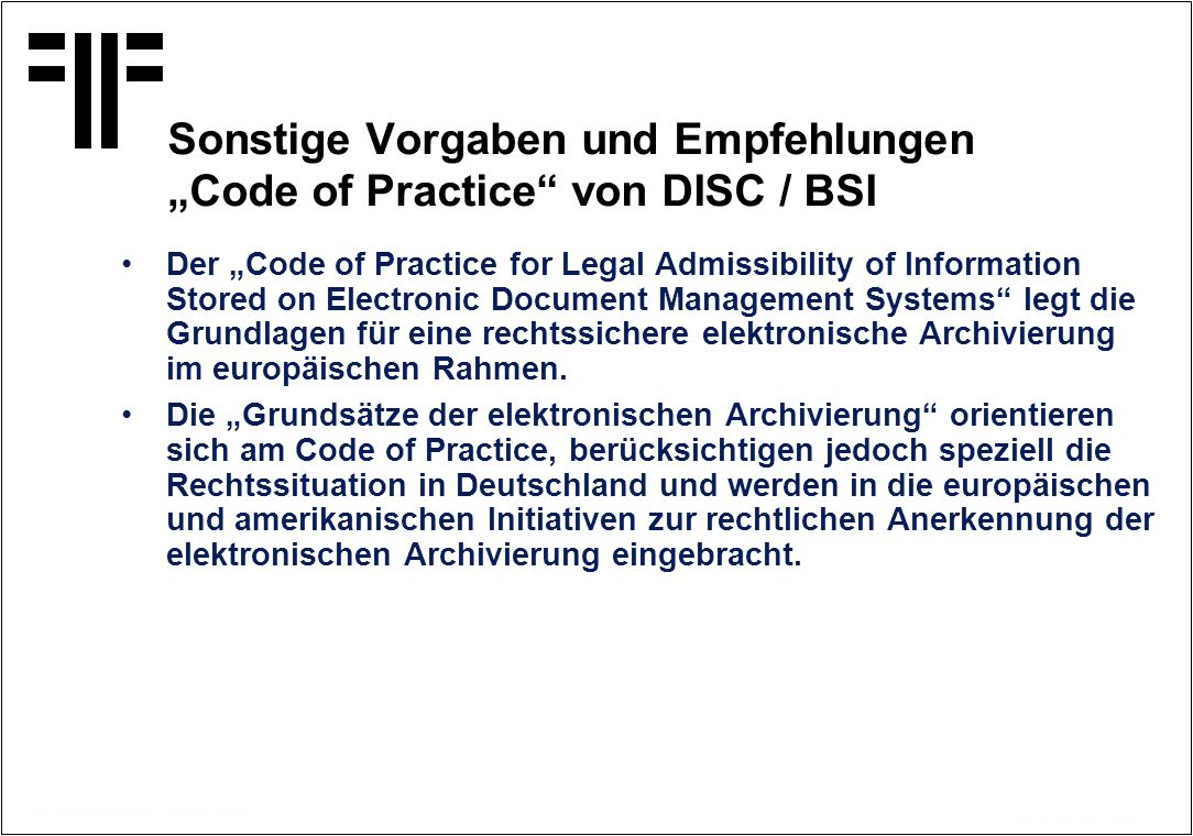 "© Copyright PROJECT CONSULT 1997 Kff / V2.0/ / 15.07.2014 / 17 Der ""Code of Practice for Legal Admissibility of Information Stored on Electronic Docum"