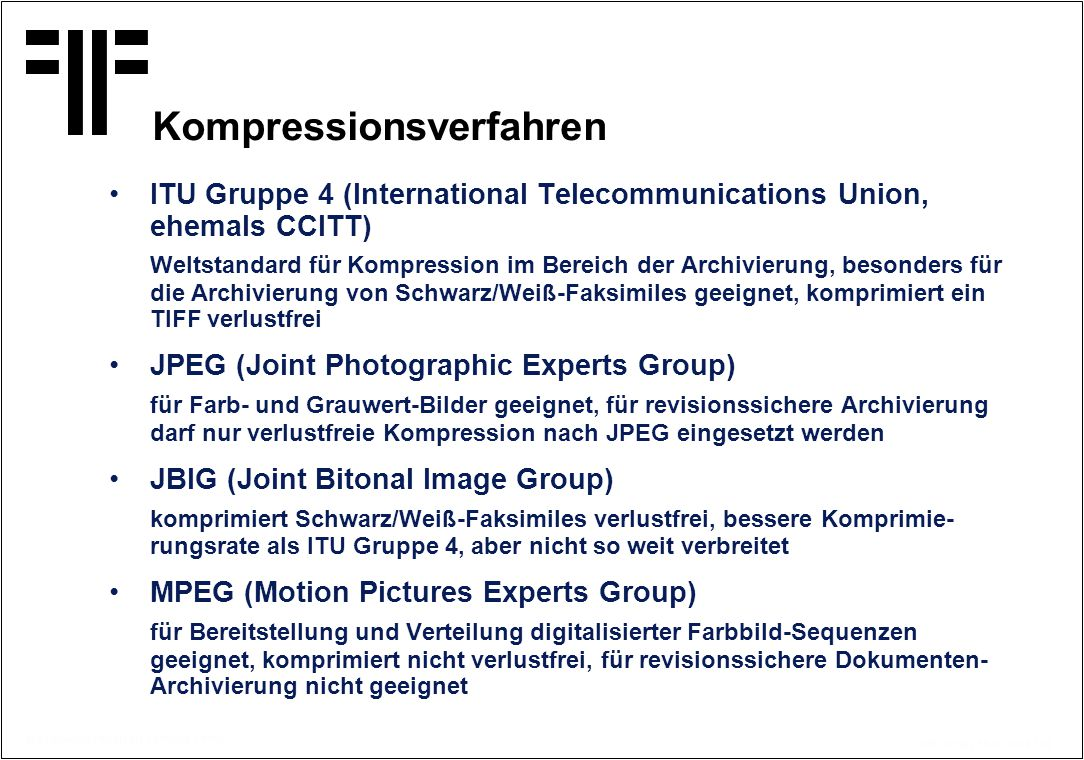 © Copyright PROJECT CONSULT 1997 Kff / V2.0/ / 15.07.2014 / 22 Kompressionsverfahren ITU Gruppe 4 (International Telecommunications Union, ehemals CCI