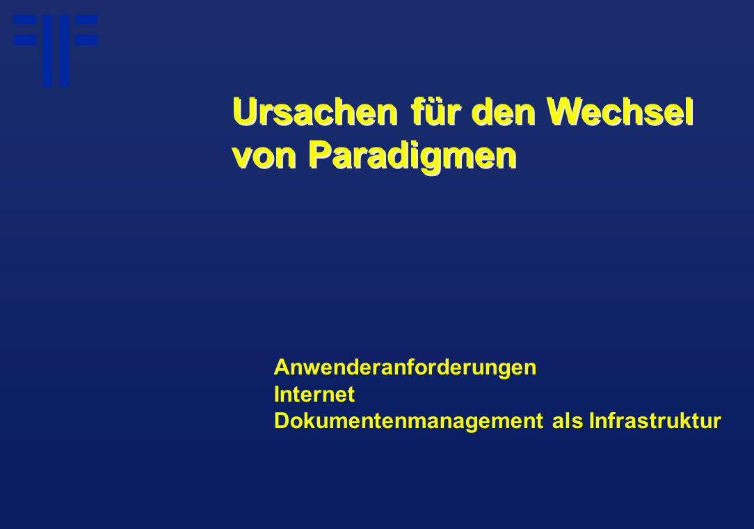 Anwenderanforderungen Internet Dokumentenmanagement als Infrastruktur