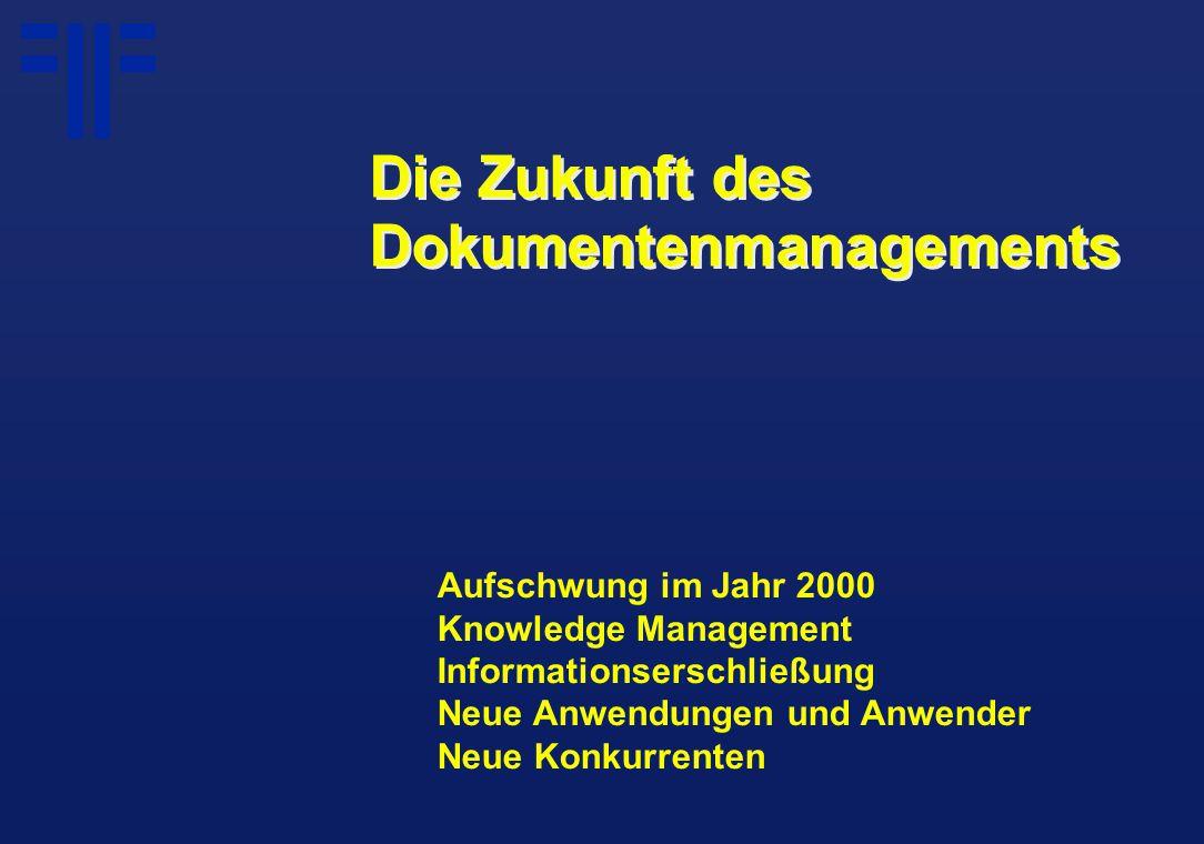 Aufschwung im Jahr 2000 Knowledge Management Informationserschließung Neue Anwendungen und Anwender Neue Konkurrenten