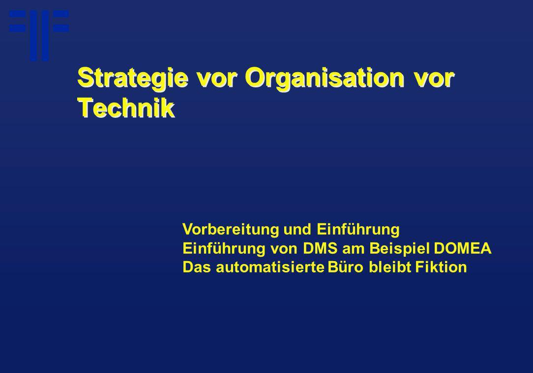 Vorbereitung und Einführung Einführung von DMS am Beispiel DOMEA Das automatisierte Büro bleibt Fiktion