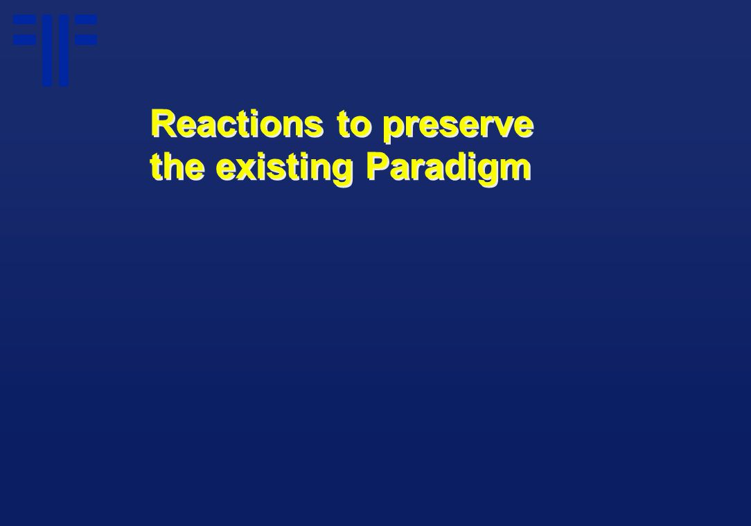 Reactions to preserve the existing Paradigm