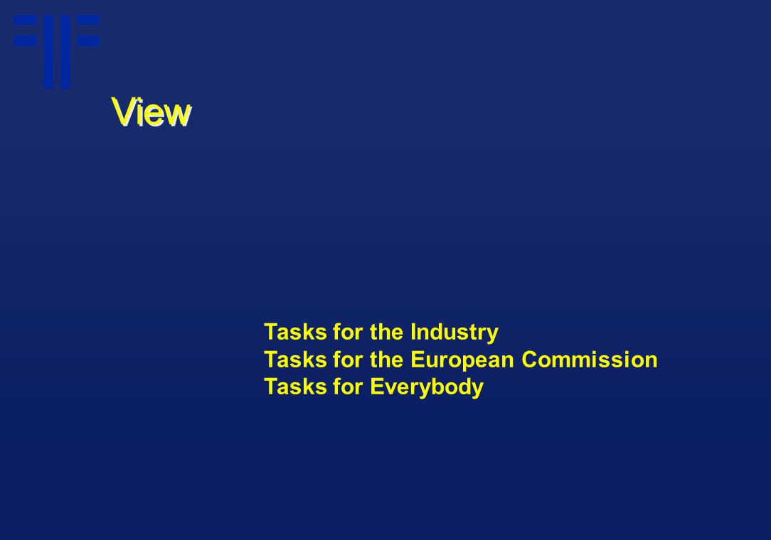 View Tasks for the Industry Tasks for the European Commission Tasks for Everybody