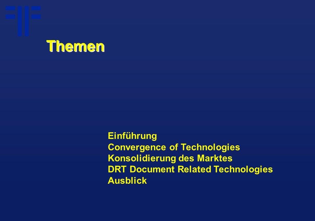 Themen Einführung Convergence of Technologies Konsolidierung des Marktes DRT Document Related Technologies Ausblick