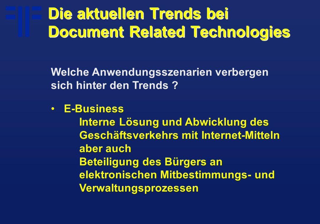 E-Business Interne Lösung und Abwicklung des Geschäftsverkehrs mit Internet-Mitteln aber auch Beteiligung des Bürgers an elektronischen Mitbestimmungs- und Verwaltungsprozessen Welche Anwendungsszenarien verbergen sich hinter den Trends .