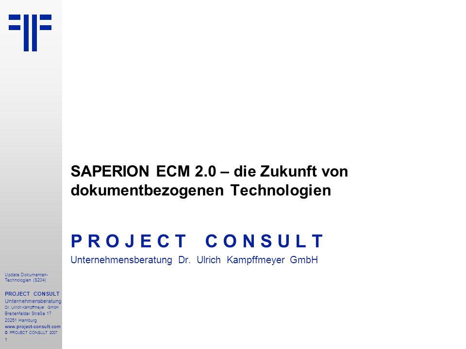1 Update Dokumenten- Technologien (S204) PROJECT CONSULT Unternehmensberatung Dr. Ulrich Kampffmeyer GmbH Breitenfelder Straße 17 20251 Hamburg www.pr