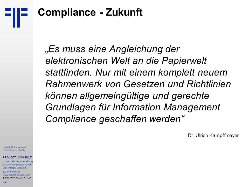 102 Update Dokumenten- Technologien (S204) PROJECT CONSULT Unternehmensberatung Dr. Ulrich Kampffmeyer GmbH Breitenfelder Straße 17 20251 Hamburg www.