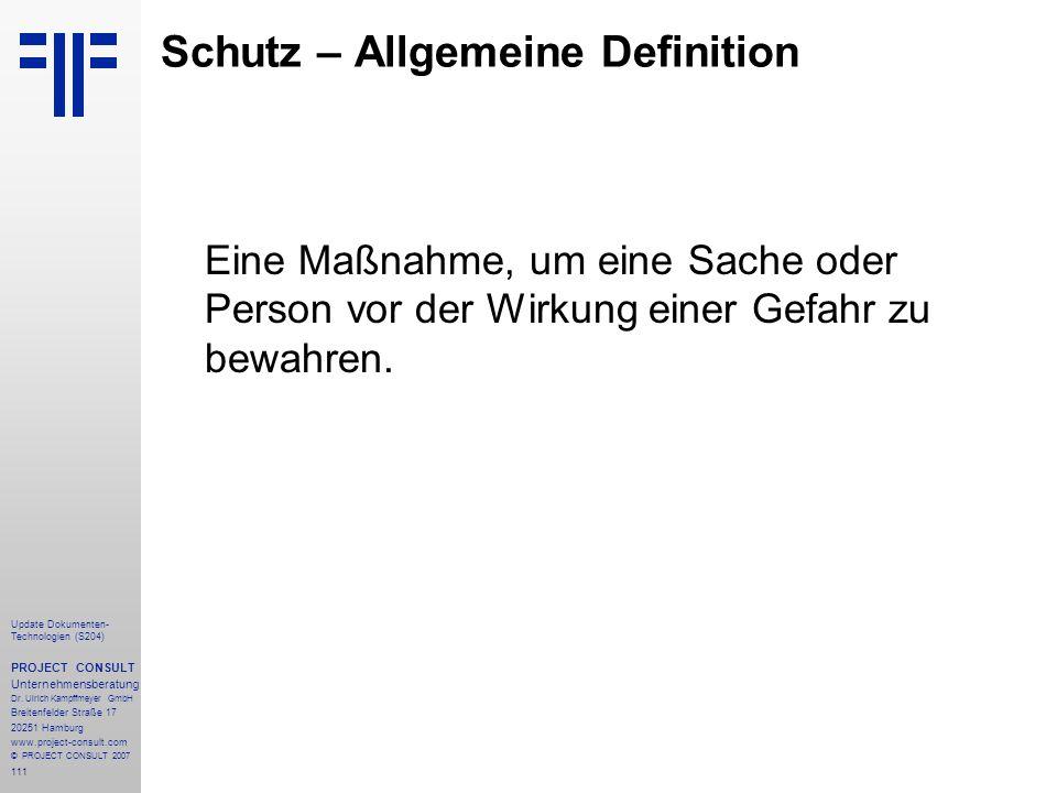 111 Update Dokumenten- Technologien (S204) PROJECT CONSULT Unternehmensberatung Dr. Ulrich Kampffmeyer GmbH Breitenfelder Straße 17 20251 Hamburg www.