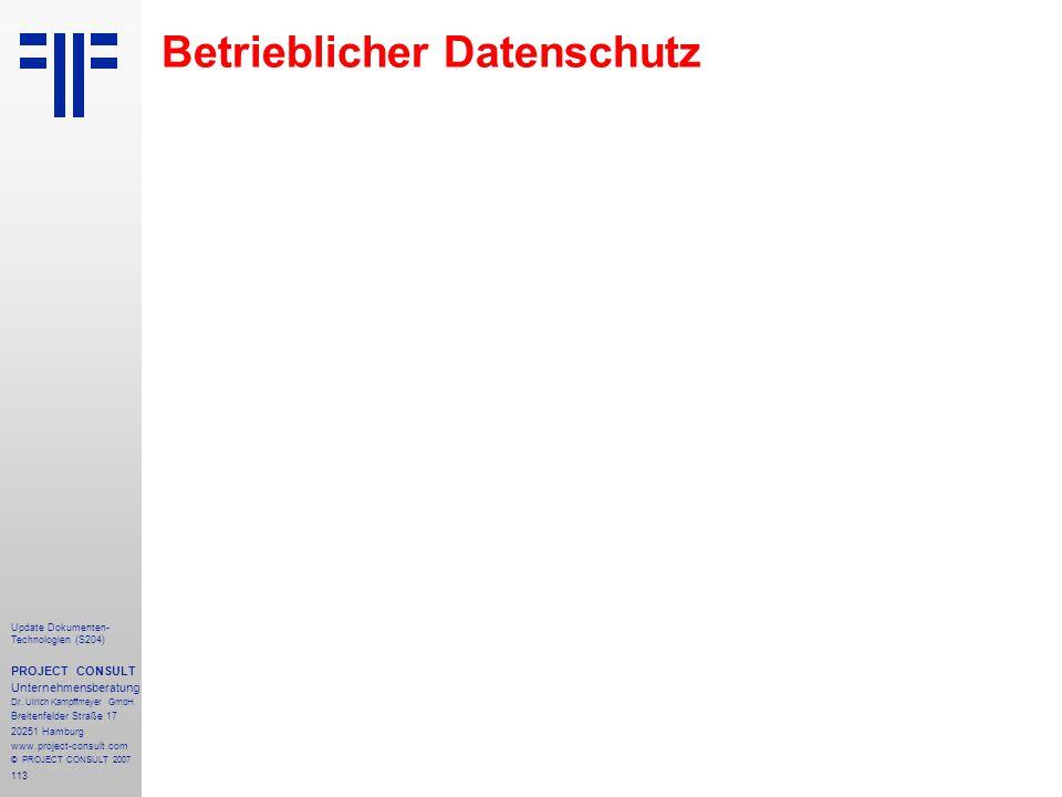 113 Update Dokumenten- Technologien (S204) PROJECT CONSULT Unternehmensberatung Dr. Ulrich Kampffmeyer GmbH Breitenfelder Straße 17 20251 Hamburg www.