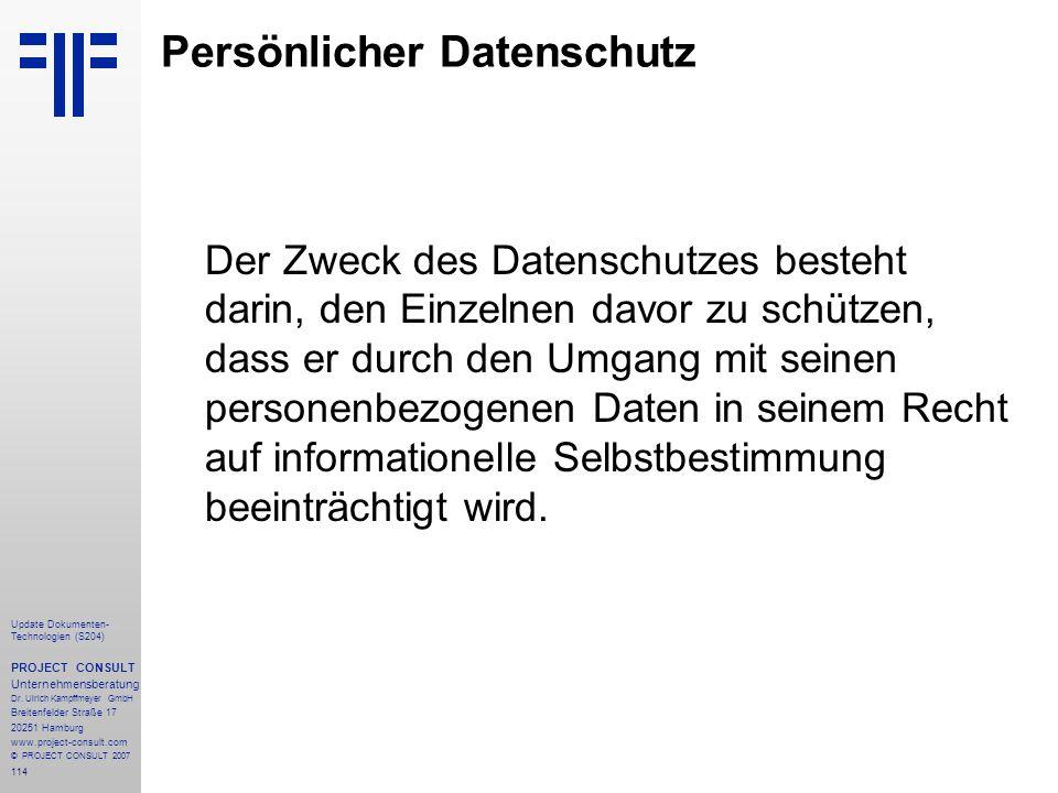 114 Update Dokumenten- Technologien (S204) PROJECT CONSULT Unternehmensberatung Dr. Ulrich Kampffmeyer GmbH Breitenfelder Straße 17 20251 Hamburg www.
