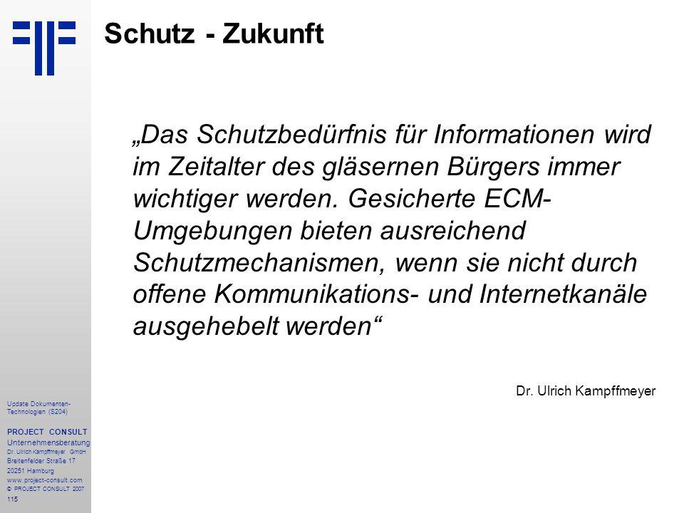 115 Update Dokumenten- Technologien (S204) PROJECT CONSULT Unternehmensberatung Dr. Ulrich Kampffmeyer GmbH Breitenfelder Straße 17 20251 Hamburg www.