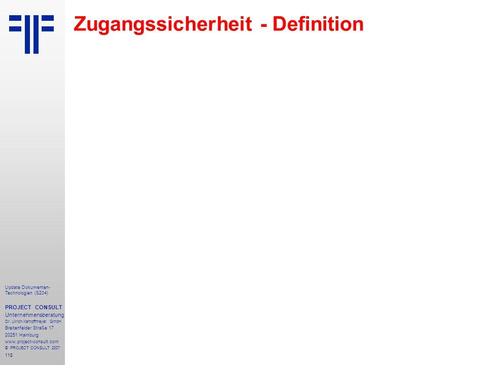 118 Update Dokumenten- Technologien (S204) PROJECT CONSULT Unternehmensberatung Dr. Ulrich Kampffmeyer GmbH Breitenfelder Straße 17 20251 Hamburg www.