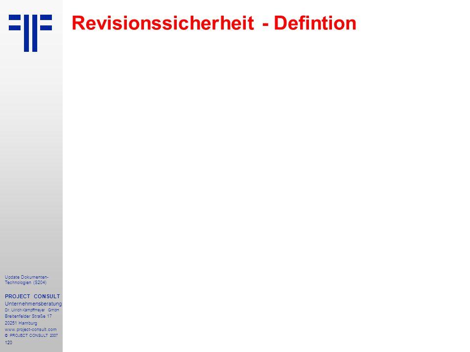 120 Update Dokumenten- Technologien (S204) PROJECT CONSULT Unternehmensberatung Dr. Ulrich Kampffmeyer GmbH Breitenfelder Straße 17 20251 Hamburg www.