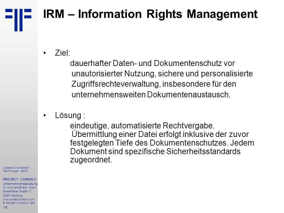 125 Update Dokumenten- Technologien (S204) PROJECT CONSULT Unternehmensberatung Dr. Ulrich Kampffmeyer GmbH Breitenfelder Straße 17 20251 Hamburg www.