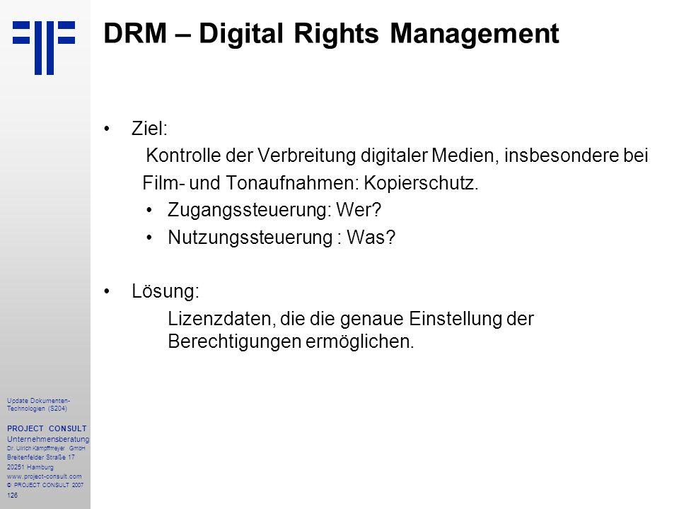 126 Update Dokumenten- Technologien (S204) PROJECT CONSULT Unternehmensberatung Dr. Ulrich Kampffmeyer GmbH Breitenfelder Straße 17 20251 Hamburg www.
