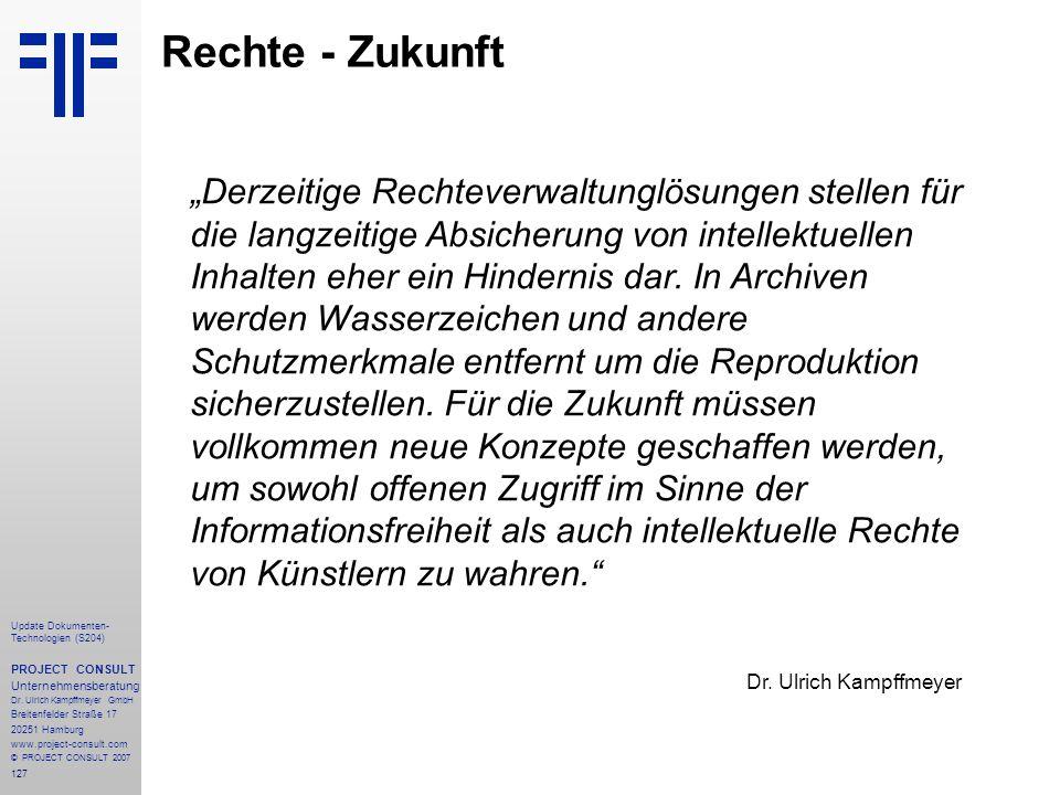 127 Update Dokumenten- Technologien (S204) PROJECT CONSULT Unternehmensberatung Dr. Ulrich Kampffmeyer GmbH Breitenfelder Straße 17 20251 Hamburg www.