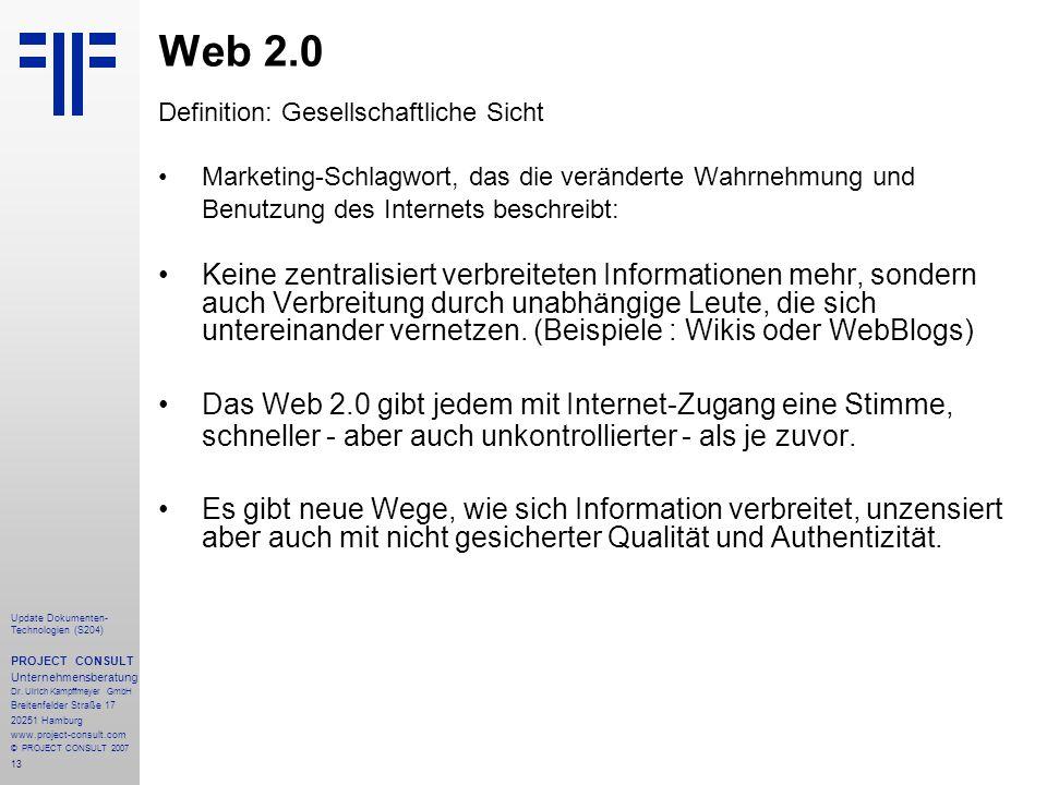 13 Update Dokumenten- Technologien (S204) PROJECT CONSULT Unternehmensberatung Dr. Ulrich Kampffmeyer GmbH Breitenfelder Straße 17 20251 Hamburg www.p