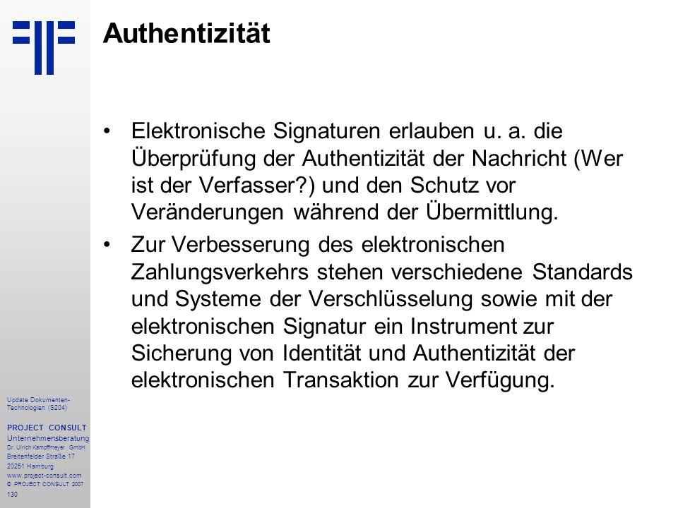 130 Update Dokumenten- Technologien (S204) PROJECT CONSULT Unternehmensberatung Dr. Ulrich Kampffmeyer GmbH Breitenfelder Straße 17 20251 Hamburg www.