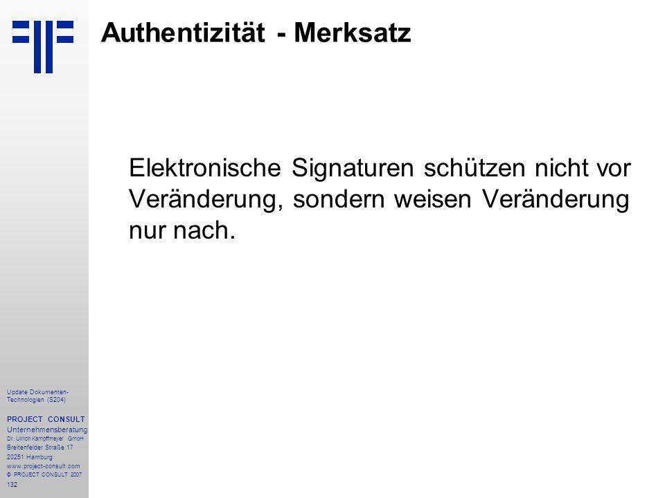 132 Update Dokumenten- Technologien (S204) PROJECT CONSULT Unternehmensberatung Dr. Ulrich Kampffmeyer GmbH Breitenfelder Straße 17 20251 Hamburg www.