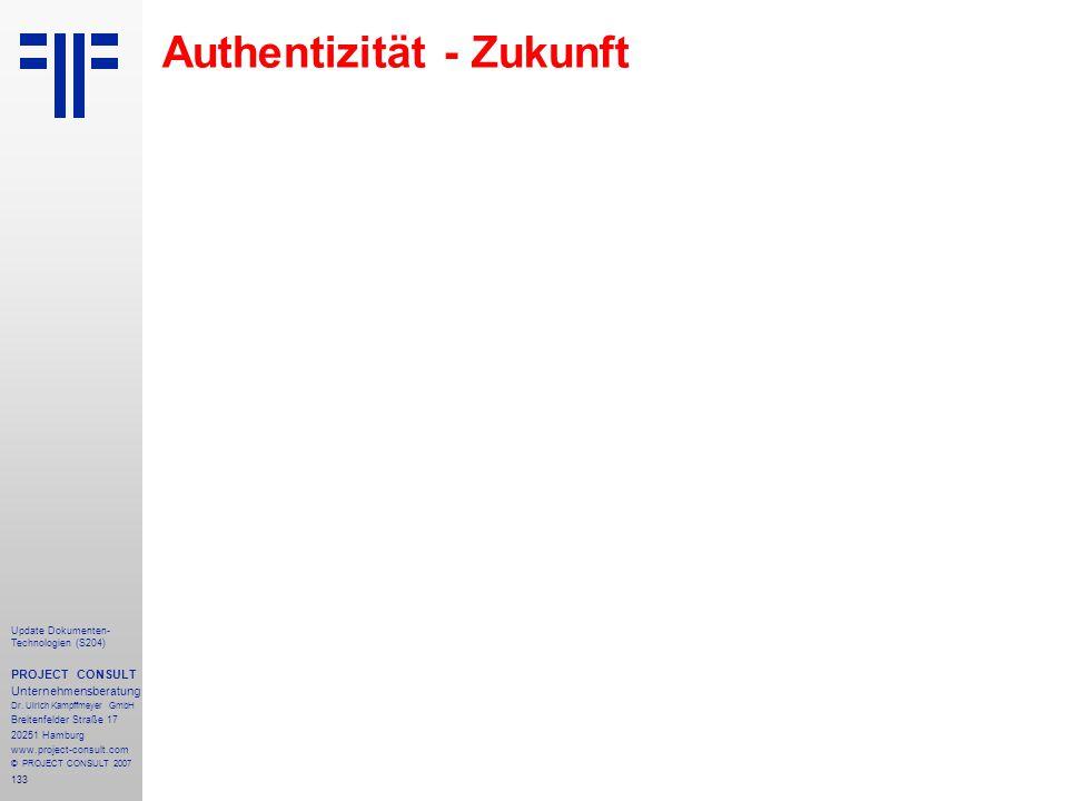 133 Update Dokumenten- Technologien (S204) PROJECT CONSULT Unternehmensberatung Dr. Ulrich Kampffmeyer GmbH Breitenfelder Straße 17 20251 Hamburg www.