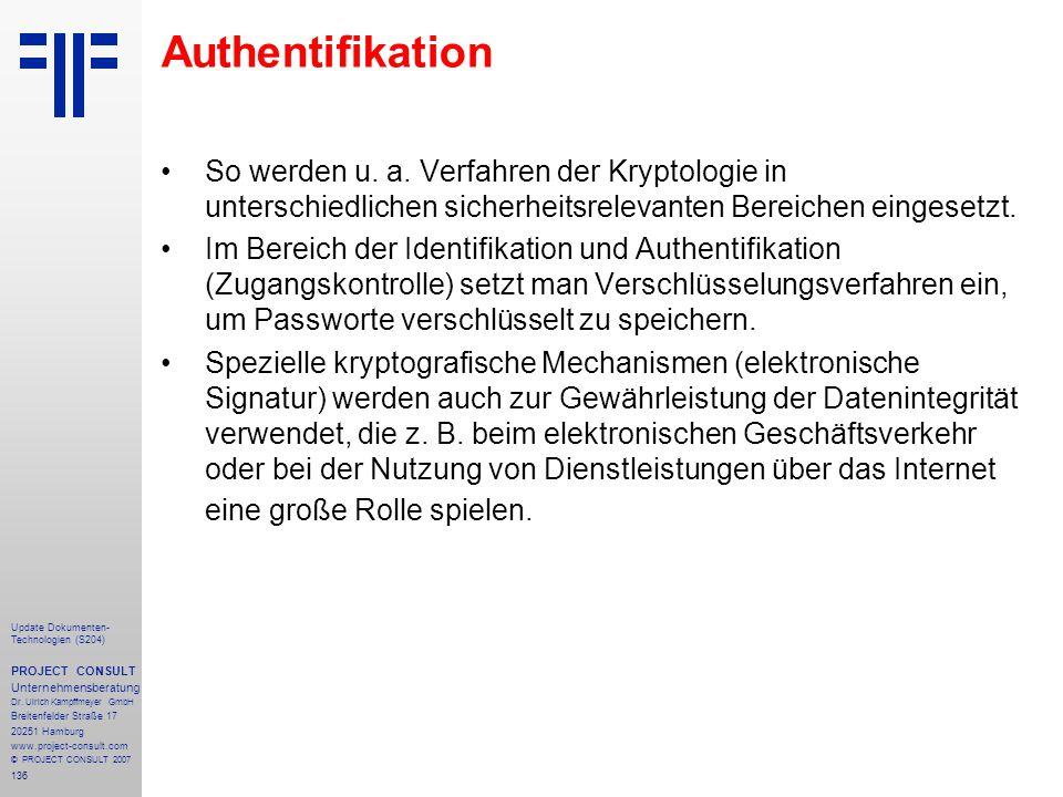 136 Update Dokumenten- Technologien (S204) PROJECT CONSULT Unternehmensberatung Dr. Ulrich Kampffmeyer GmbH Breitenfelder Straße 17 20251 Hamburg www.