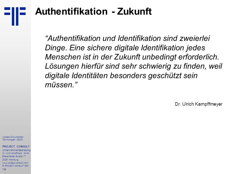 138 Update Dokumenten- Technologien (S204) PROJECT CONSULT Unternehmensberatung Dr. Ulrich Kampffmeyer GmbH Breitenfelder Straße 17 20251 Hamburg www.