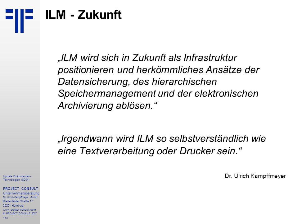 143 Update Dokumenten- Technologien (S204) PROJECT CONSULT Unternehmensberatung Dr. Ulrich Kampffmeyer GmbH Breitenfelder Straße 17 20251 Hamburg www.