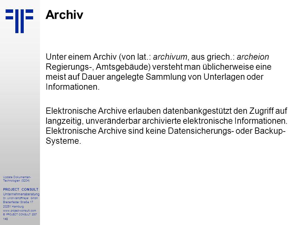 148 Update Dokumenten- Technologien (S204) PROJECT CONSULT Unternehmensberatung Dr. Ulrich Kampffmeyer GmbH Breitenfelder Straße 17 20251 Hamburg www.