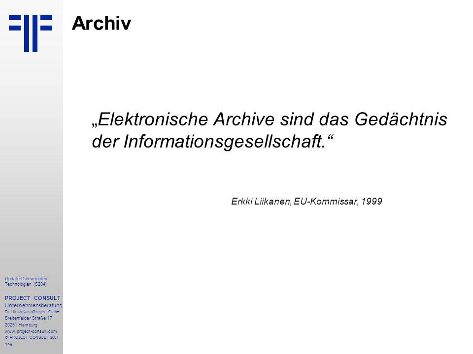 149 Update Dokumenten- Technologien (S204) PROJECT CONSULT Unternehmensberatung Dr. Ulrich Kampffmeyer GmbH Breitenfelder Straße 17 20251 Hamburg www.