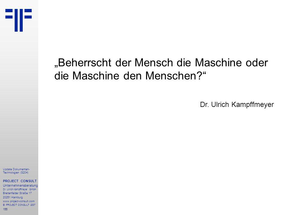 155 Update Dokumenten- Technologien (S204) PROJECT CONSULT Unternehmensberatung Dr. Ulrich Kampffmeyer GmbH Breitenfelder Straße 17 20251 Hamburg www.