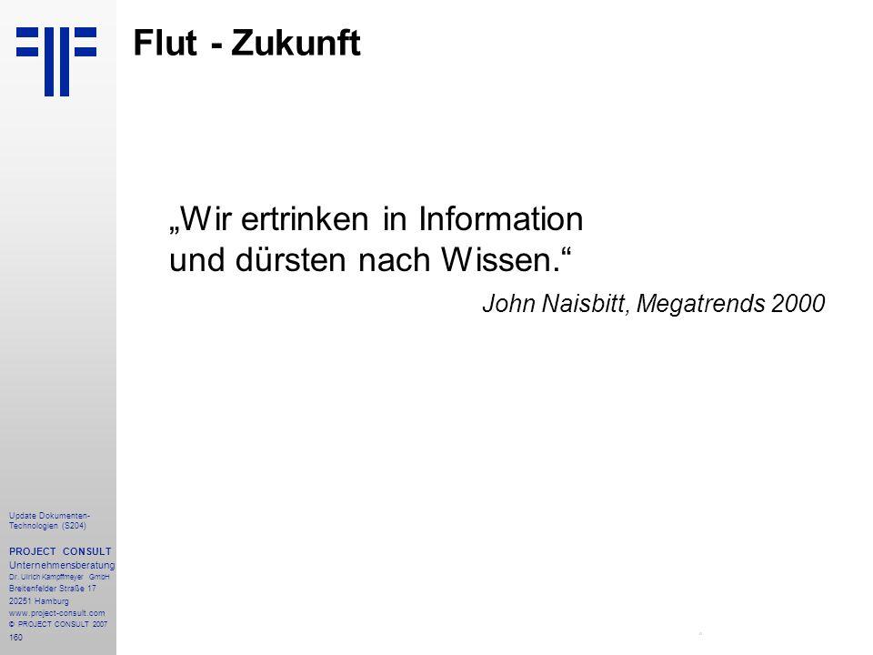 160 Update Dokumenten- Technologien (S204) PROJECT CONSULT Unternehmensberatung Dr. Ulrich Kampffmeyer GmbH Breitenfelder Straße 17 20251 Hamburg www.