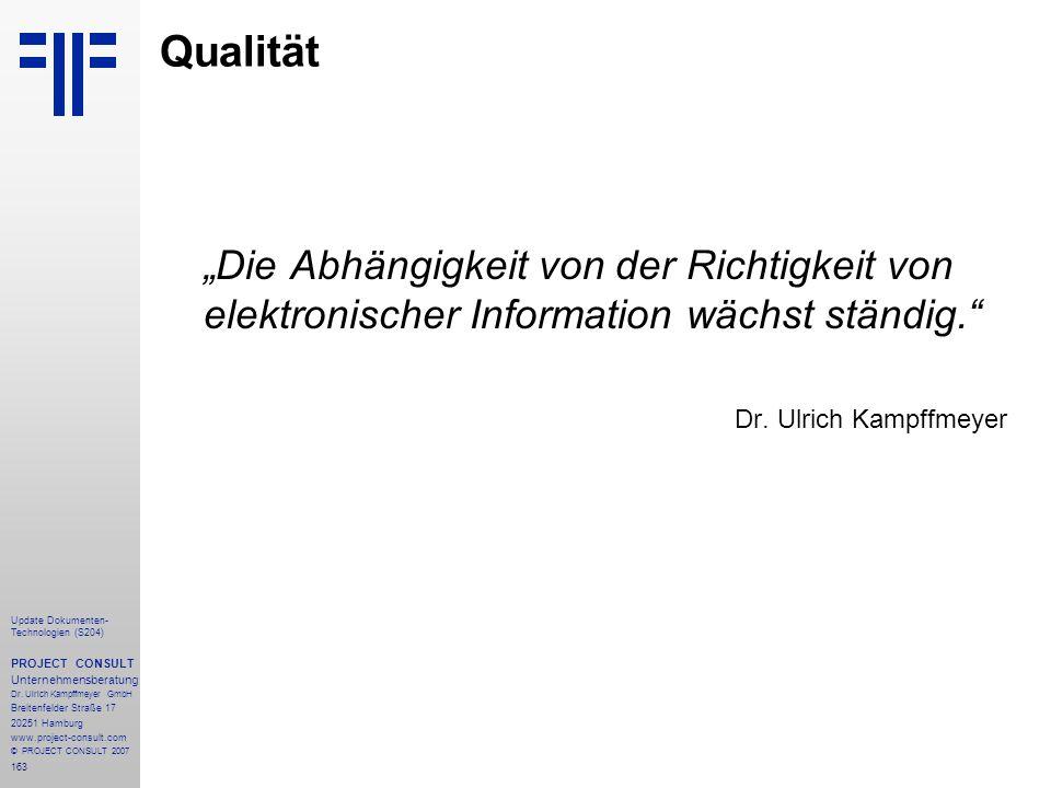 163 Update Dokumenten- Technologien (S204) PROJECT CONSULT Unternehmensberatung Dr. Ulrich Kampffmeyer GmbH Breitenfelder Straße 17 20251 Hamburg www.