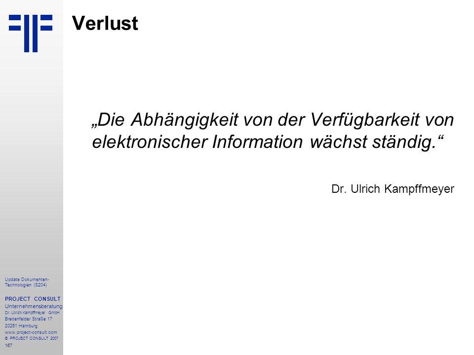 167 Update Dokumenten- Technologien (S204) PROJECT CONSULT Unternehmensberatung Dr. Ulrich Kampffmeyer GmbH Breitenfelder Straße 17 20251 Hamburg www.