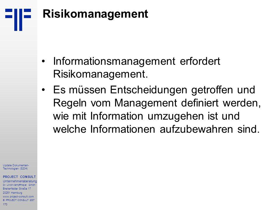 170 Update Dokumenten- Technologien (S204) PROJECT CONSULT Unternehmensberatung Dr. Ulrich Kampffmeyer GmbH Breitenfelder Straße 17 20251 Hamburg www.