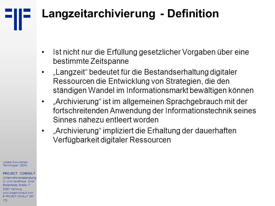 173 Update Dokumenten- Technologien (S204) PROJECT CONSULT Unternehmensberatung Dr. Ulrich Kampffmeyer GmbH Breitenfelder Straße 17 20251 Hamburg www.