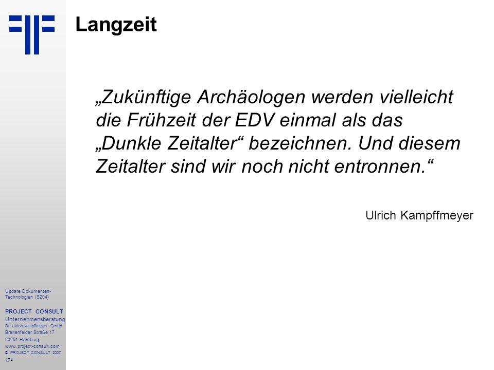 174 Update Dokumenten- Technologien (S204) PROJECT CONSULT Unternehmensberatung Dr. Ulrich Kampffmeyer GmbH Breitenfelder Straße 17 20251 Hamburg www.