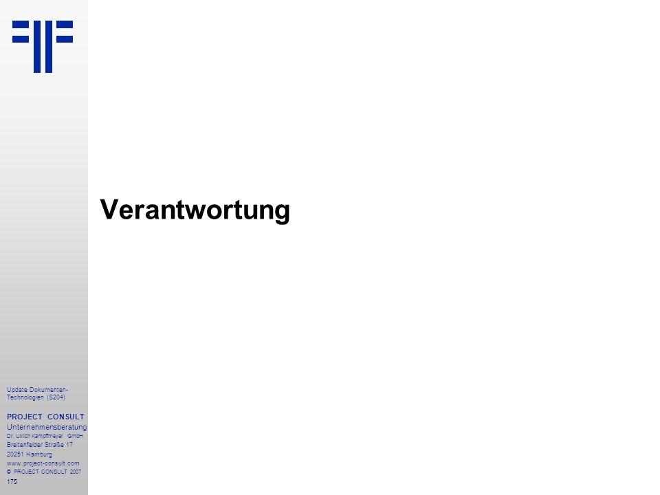 175 Update Dokumenten- Technologien (S204) PROJECT CONSULT Unternehmensberatung Dr. Ulrich Kampffmeyer GmbH Breitenfelder Straße 17 20251 Hamburg www.
