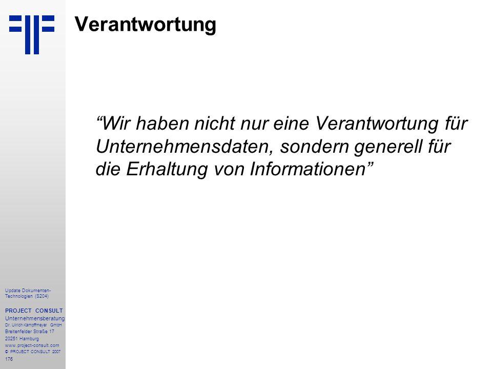 176 Update Dokumenten- Technologien (S204) PROJECT CONSULT Unternehmensberatung Dr. Ulrich Kampffmeyer GmbH Breitenfelder Straße 17 20251 Hamburg www.