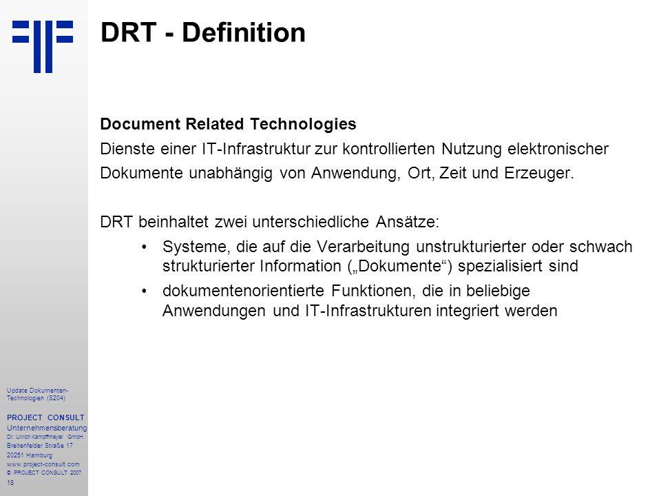 18 Update Dokumenten- Technologien (S204) PROJECT CONSULT Unternehmensberatung Dr. Ulrich Kampffmeyer GmbH Breitenfelder Straße 17 20251 Hamburg www.p