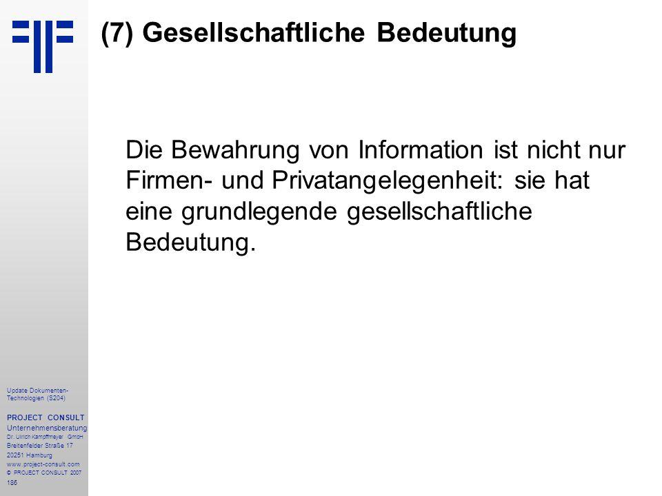 186 Update Dokumenten- Technologien (S204) PROJECT CONSULT Unternehmensberatung Dr. Ulrich Kampffmeyer GmbH Breitenfelder Straße 17 20251 Hamburg www.