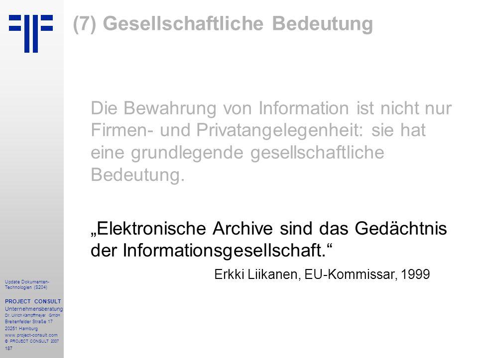 187 Update Dokumenten- Technologien (S204) PROJECT CONSULT Unternehmensberatung Dr. Ulrich Kampffmeyer GmbH Breitenfelder Straße 17 20251 Hamburg www.