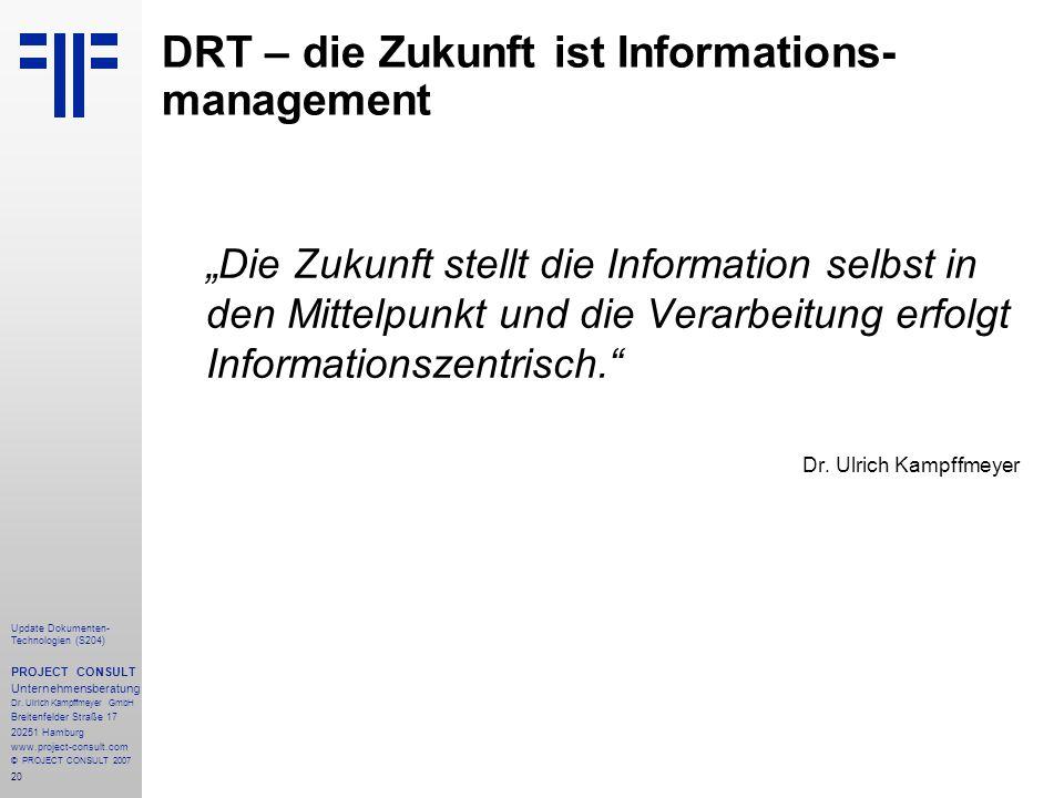 20 Update Dokumenten- Technologien (S204) PROJECT CONSULT Unternehmensberatung Dr. Ulrich Kampffmeyer GmbH Breitenfelder Straße 17 20251 Hamburg www.p