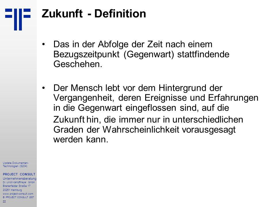 22 Update Dokumenten- Technologien (S204) PROJECT CONSULT Unternehmensberatung Dr. Ulrich Kampffmeyer GmbH Breitenfelder Straße 17 20251 Hamburg www.p